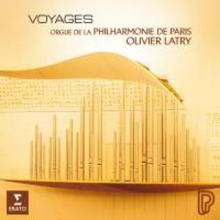 Voyages - Organ transcriptions - Latry, Olivier (organ of the Paris Philharmonie)
