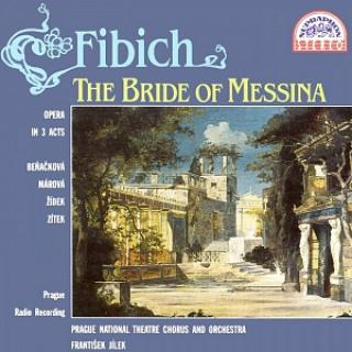Fibich: The Bride of Messina. Opera in 3 Acts - Prague National Theatre Chorus & Orchestra / Jílek, František