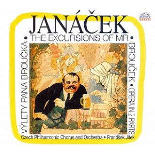 Janáček: The Excursions of Mr. Brouček. Opera in 2 Parts?ek. Opera - Czech Philharmonic Chorus & Orchestra / Jílek, František