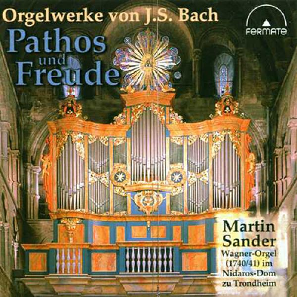 Pathos & Freude - Organ Works By J.S. Bach <span>-</span>