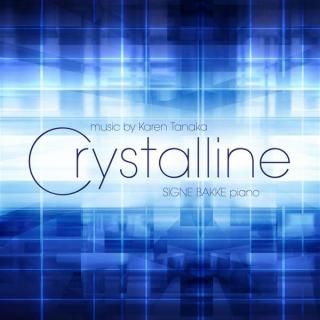 Crystalline - piano music by KarenTanaka - Signe Bakke
