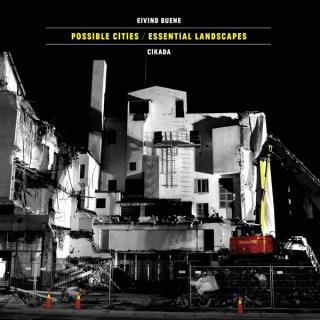 Possible Cities/Essential Landscapes - Cikada
