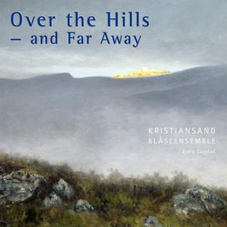 Over the Hills and Far Away - Kristiansand Blåseensemble
