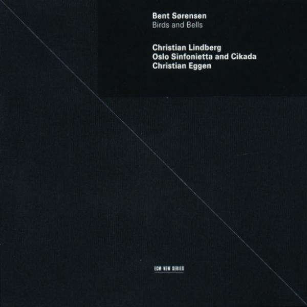 Sørensen, Bent: Birds And Bells <span>-</span> Oslo Sinfonietta / Cikada Qrt.