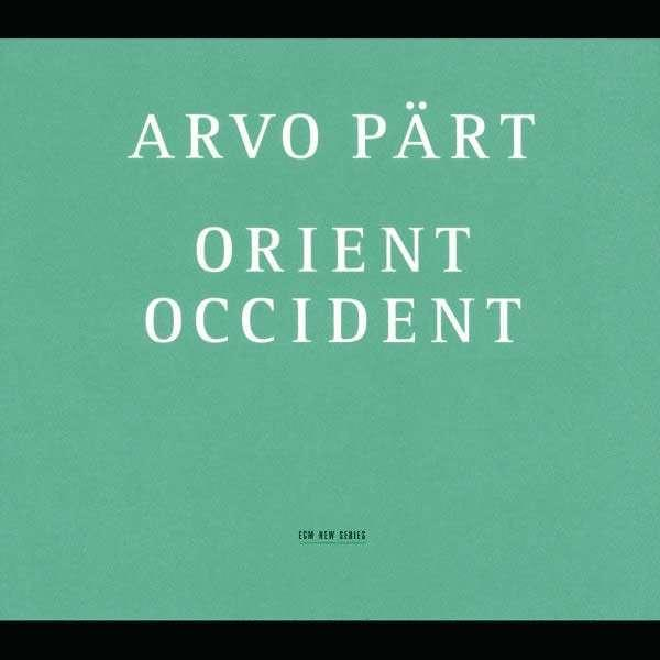 Pärt, Arvo: Orient & Occident <span>-</span> Swedish Radio Choir / Kaljuste, Tonu