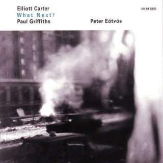 Carter, Elliott: What Next? / Asko Concerto - Eotvos, Peter