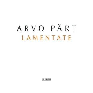 Pärt, Arvo: Lamentate - Hilliard Ensemble, The