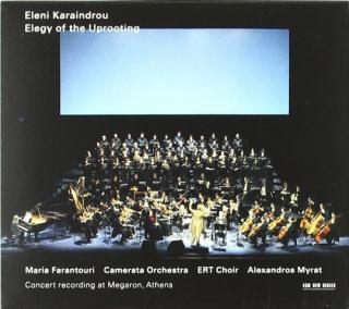 Karaindrou, Eleni: The Elegy Of The Uprooting - Farantouri, Maria / Karaindrou, Eleni