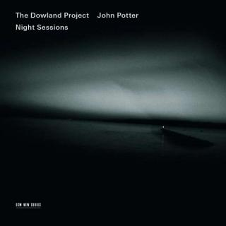 Night Sessions - The Dowland Project - Potter, John (tenor)