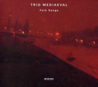 Folk Songs - Trio Mediaeval