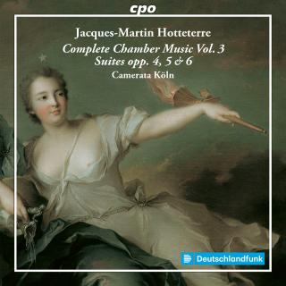 Hotteterre, Jacques-Martin: Complete Chamber Music Vol. 3: - Camerata Köln