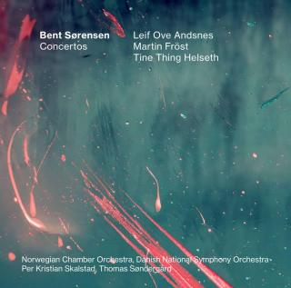 Bent Sørensen: Concertos - Andsnes, Leif Ove (piano) / Fröst, Martin (klarinet) / Helseth, Tine Thing (trompet) / Norwegian Chamber Orchestra / Danish National Symphony Orchestra