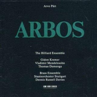 Pärt, Arvo: Arbos - Hilliard Ensemble, The / Kremer, Gidon / etc.