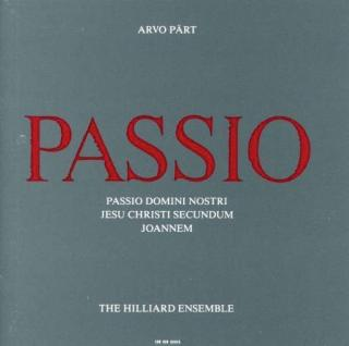 Pärt, Arvo: Passio - Hilliard Ensemble, The / Hillier, Paul