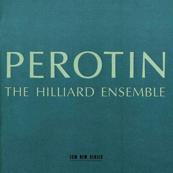 Perotin <span>-</span> Hilliard Ensemble, The / Hillier, Paul