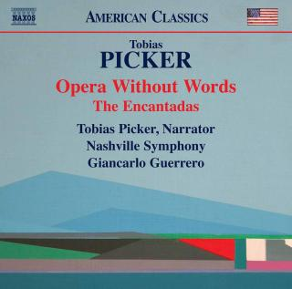 Tobias Picker: Opera without Words; The Encantadas - Picker, Tobias (narrator) / Nashville Symphony / Guerrero, Giancarlo