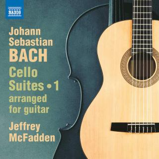 J.S. Bach: Cello Suites, Vol. 1 (arr. for guitar) - McFadden, Jeffrey (guitar)
