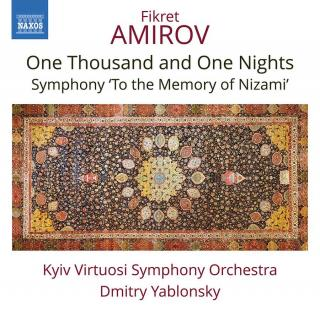 Fikret Amirov: One Thousand & One Nights; Symphony 'To the Memory of Nizami' - Kyiv Virtuosi Symphony Orchestra / Yablonsky, Dmitry