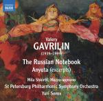 Valery Gavrilin: The Russian Notebook & excerpts from Anyuta <span>-</span> Shkirtil, Mila (mezzo) / St Petersburg Philharmonic Orchestra / Yuri Serov