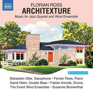 Florian Ross: Architexture - Music for Jazz Quartet & Wind Ensemble - Ross, Florian (piano) / Gille, Sebastian (saxophone) / Helm, David (double bass) / Arends, Fabian (drums) / The Event Wind Ensemble / Blumenthal, Susanne