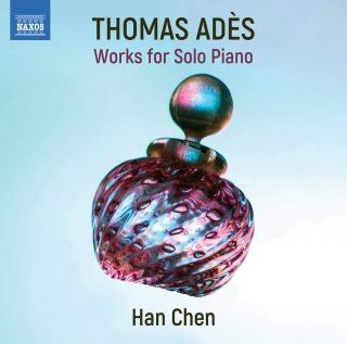 Adès: Solo Piano Works - Chen, Han (piano)