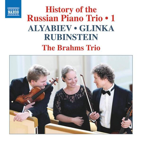 History of The Russian Piano Trio, Vol. 1: Empire Era: Alybiaev, Glinka & Rubinstein <span>-</span> The Brahms Trio