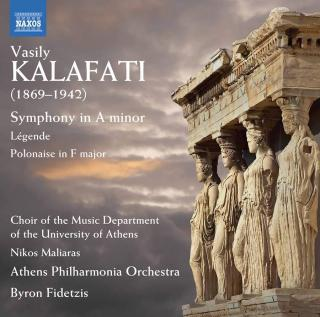Vasily Kalafati: Symphony in A minor, Légende & Polonaise in F major - Athens Philharmonia Orchestra / Fidetzis, Byron
