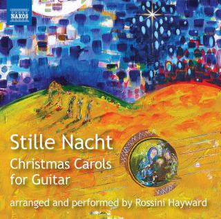 Stille Nacht - Christmas Carols for Guitar - Hayward, Rossini (guitar/voice/percussive effects))