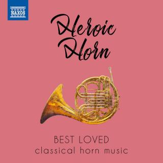 Heroic Horn: Best Loved Classical Horn Music