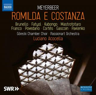 Meyerbeer: Romilda e Costanza - Gorecki Chamber Choir / Passionart Orchestra Krakow / Acocella, Luciano
