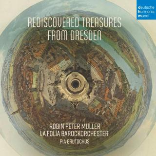 Rediscovered Treasures from Dresden - La Folia Barockorchester | Müller, Robin Peter - violin