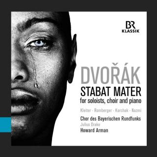 Dvořák: Stabat Mater - version for soloists, choir and piano - Chor des Bayerischen Rundfunks / Arman, Howard
