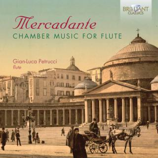 Mercadante: Chamber Music for Flute - Petrucci, Gian Luca (flute/flute d`amore)