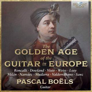 The Golden Age of the Guitar in Europe - Boels, Pascal (guitar)