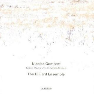 Gombert, Nicolas: Missa Media Vita - Hilliard Ensemble, The