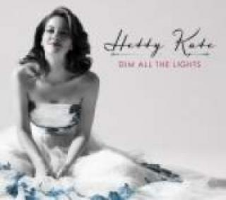 Hetty Kate - Dim all the Lights - Kate, Hetty