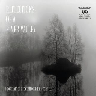 Reflections of a River – A Portrait of the Composer Erik Fordell - Osthrobothnian Chamber Orchestra | Kangas, Juha – conductor