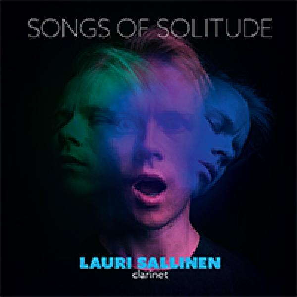 Songs of Solitude: Berio, Danatoni, Messiaen, Reich & Tarkiainen <span>-</span> Sallinen, Lauri - clarinet