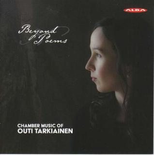 Tarkiainen, Outi: Beyond Poems – Chamber Music of Outi Tarkiainen - Various Artists