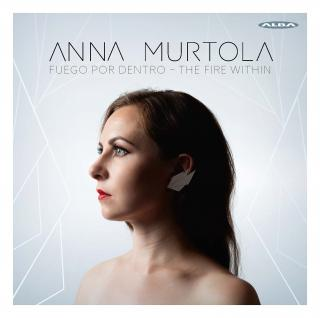 ANNA MURTOLA - FUEGO POR DENTRO - THE FIRE WITHIN - Murtola, Anna