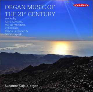 Organ Music of the 21st Century - Kujala, Susanne (orgel)