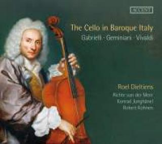 The Cello in Baroque Italy - Dieltiens, Roel