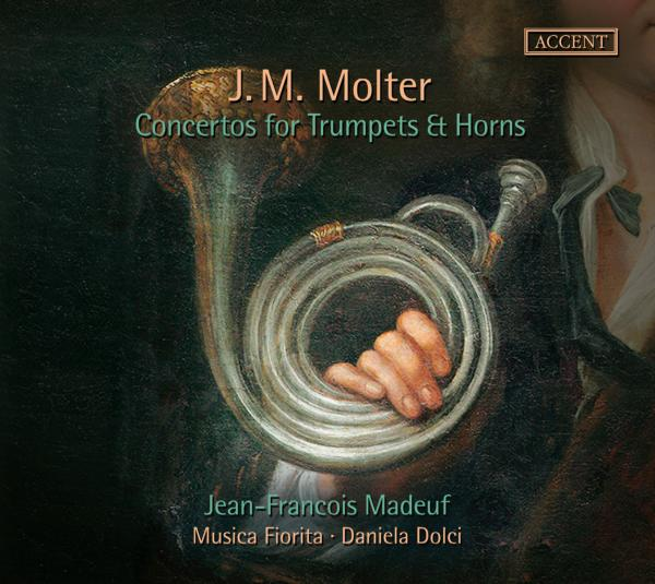 Molter, Johann Melchior: Concertos for Trumpets & Horns <span>-</span> Madeuf, Jean-Francois – natural trumpet & natural horn