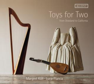 Toys for Two – From Dowland to California - Köll, Margret – triple harp | Pianca, Luca – lute