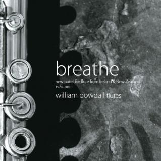 Breathe - New Notes for Flute - from Ireland & New Zealand - Dowdall, William