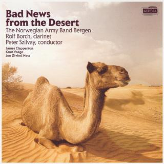 Bad News From The Desert - Sjøforsvarets musikkorps/Szilvay, Peter