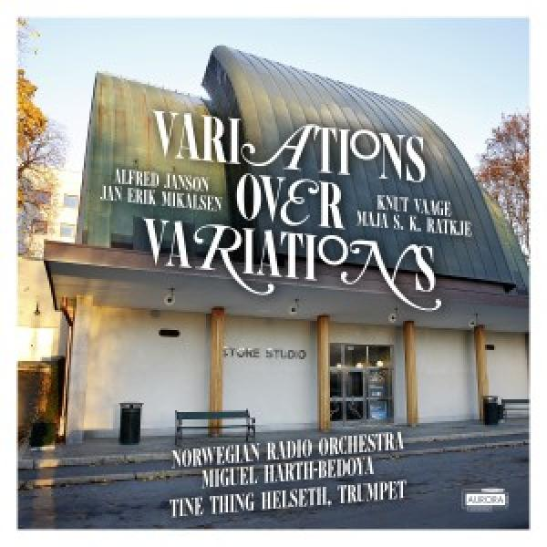 Variations over variations <span>-</span> KORK / Miguel Harth-Bedoya / Tine Thing Helseth