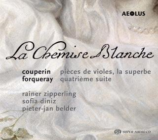 La Chemise Blanc – Works by Couperin & Forqueray - Zipperling, Rainer – viola da gamba