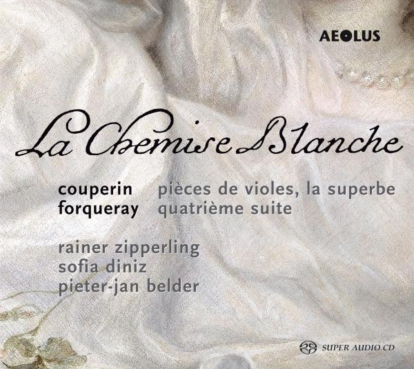 La Chemise Blanc – Works by Couperin & Forqueray <span>-</span> Zipperling, Rainer – viola da gamba