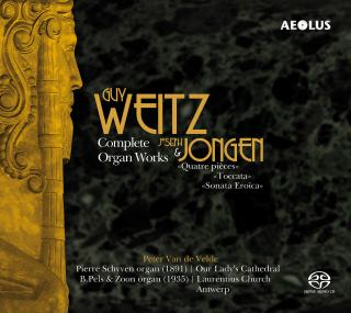 Weitz, Guy: Complete Organ Works & Jongen, Joseph: Works for Organ - Velde, Peter van der